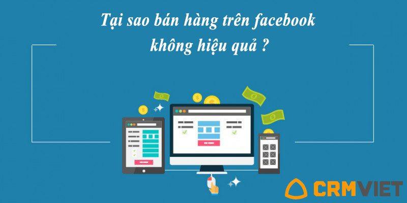 Tại sao bán hàng trên facebook không hiệu quả