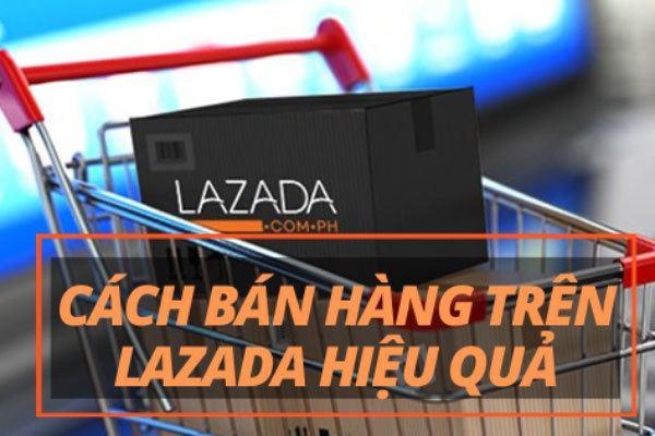 Bán hàng trên Lazada hiệu quả